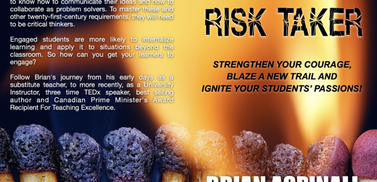 Risk Taker: Strengthen Your Courage, Blaze A New Trail & Ignite Your Students' Passions!