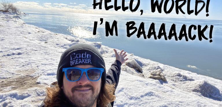 Hello, YouTube! I'm Baaaack!